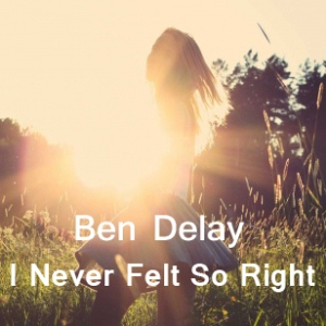 Ben delay i never felt so right скачать